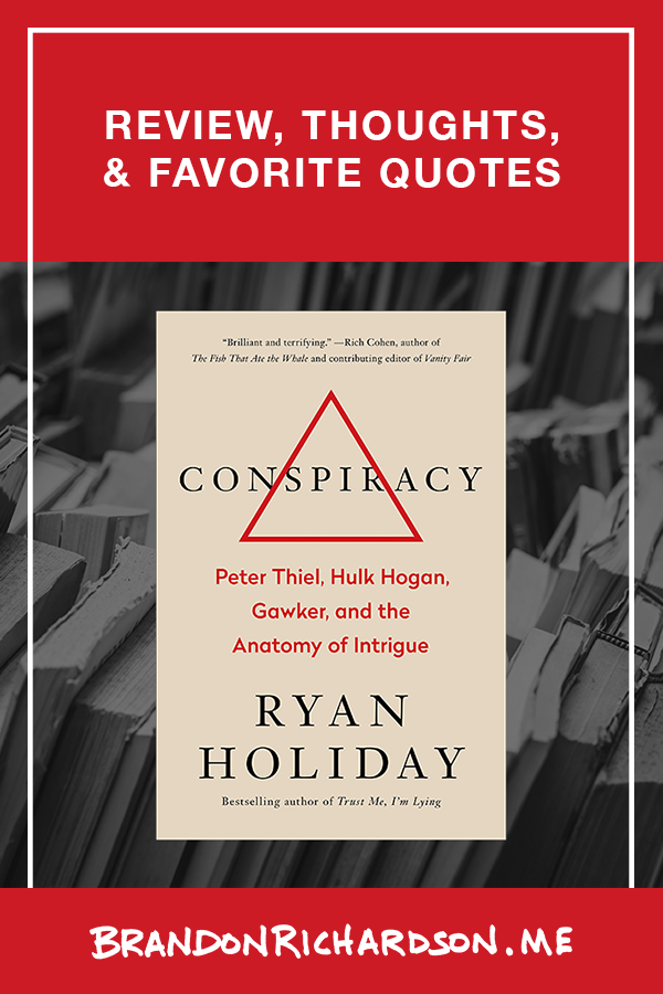 <i>Conspiracy: Peter Thiel, Hulk Hogan, Gawker, and the Anatomy of Intrigue</i> – Quotes, Review, and Thoughts
