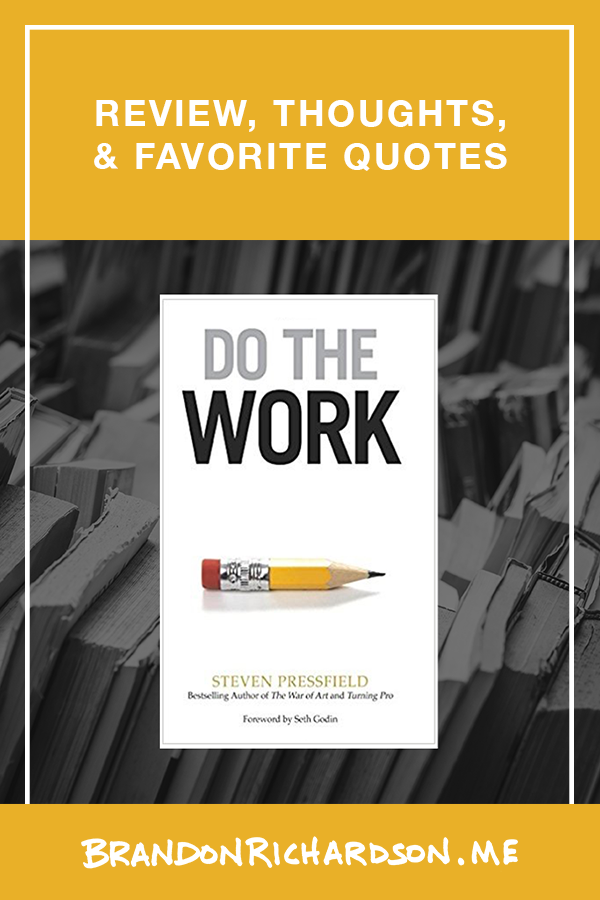 Front cover of the book Do the Work with text overlay: Review, Thoughts, & Quotes