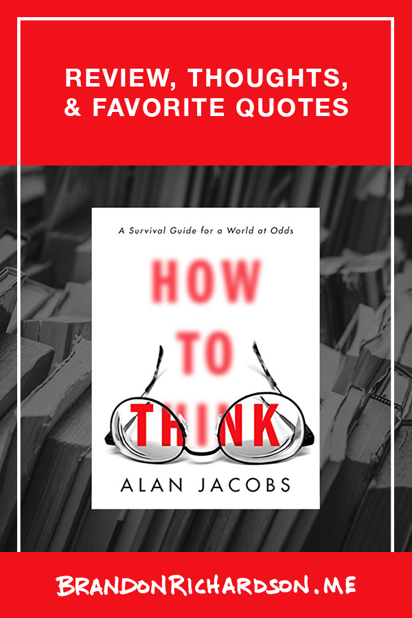 <i>How to Think: A Survival Guide for a World at Odds</i> – Quotes, Review, and Thoughts