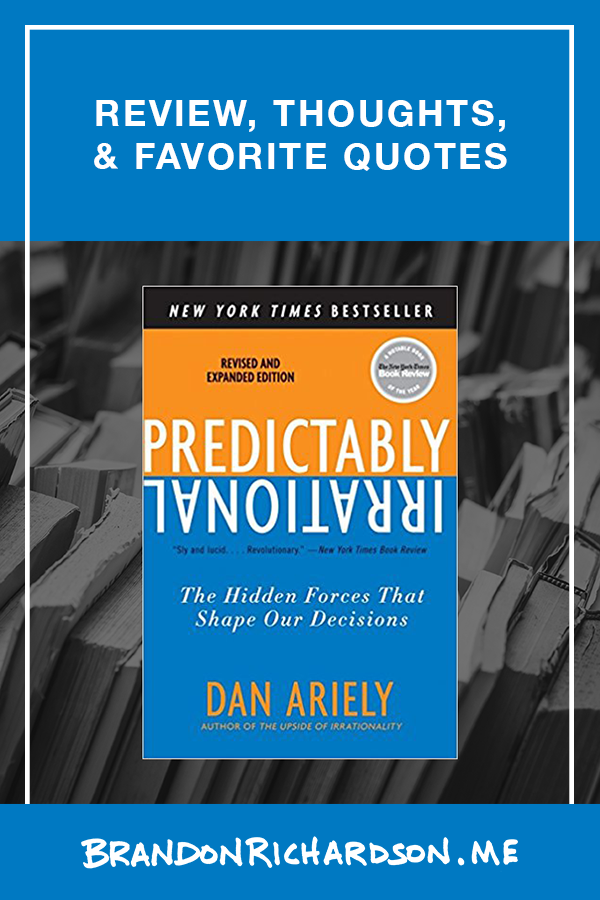 <i>Predictably Irrational</i>: Quotes, Review, and Thoughts