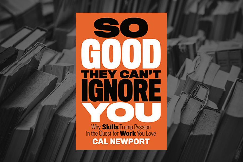 "Picture of the front cover of the gook ""So Good They Can't Ignore You"""